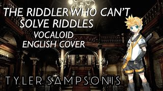 """{Tyler} """"The Riddler Who Can"""