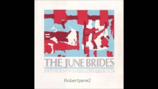 The June Brides -   In The Rain ( The June Brides EP) 1985