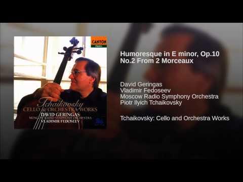 Humoresque in E minor, Op.10 No.2 From 2 Morceaux