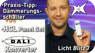 HCL Panel Plug and Play Set - Praxistipp Dämmerungsschalter - DALI Adapter - Lichtblitz 7