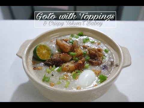 How to cook Goto with Toppings and Crispy Tokwat Baboy