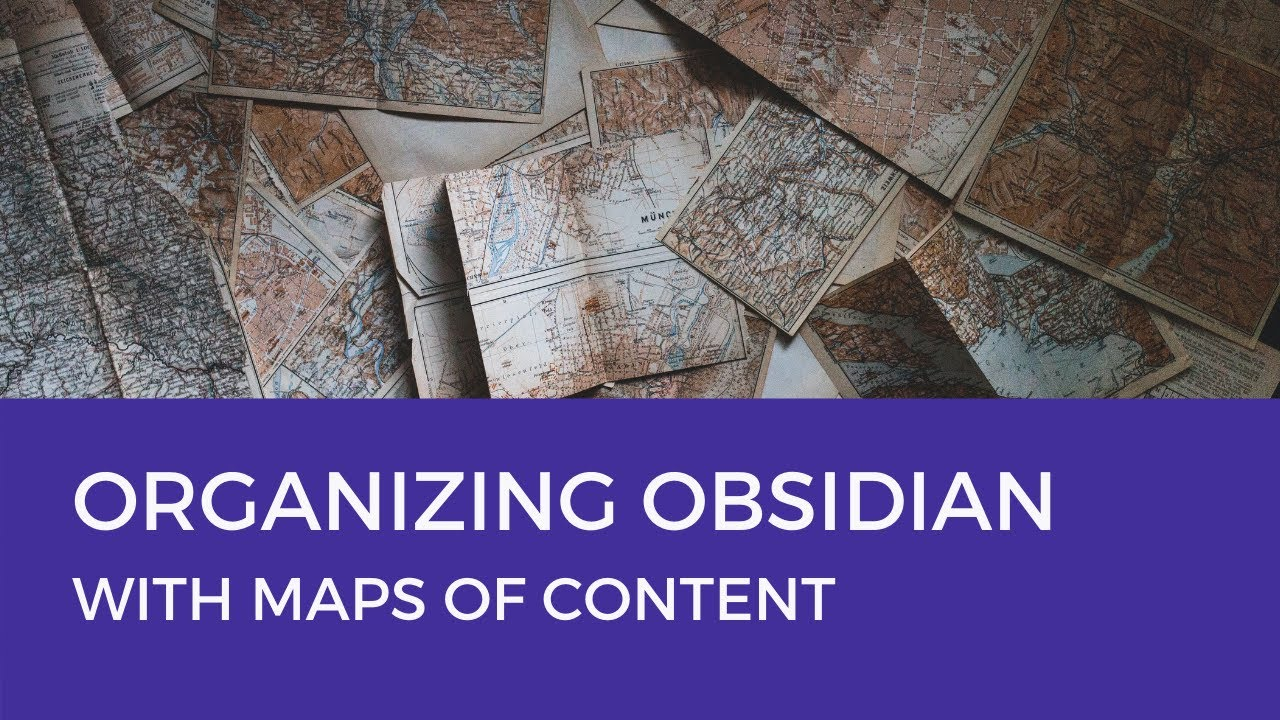 Organizing Obsidian with Maps of Content (MOCs)