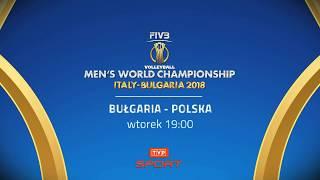 Siatkówka mężczyzn - Mistrzostwa Świata: Bułgaria - Polska