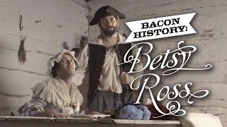 Bacon History: Betsy Ross