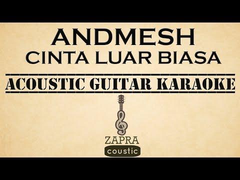 Andmesh - Cinta Luar Biasa (Acoustic Guitar Karaoke)