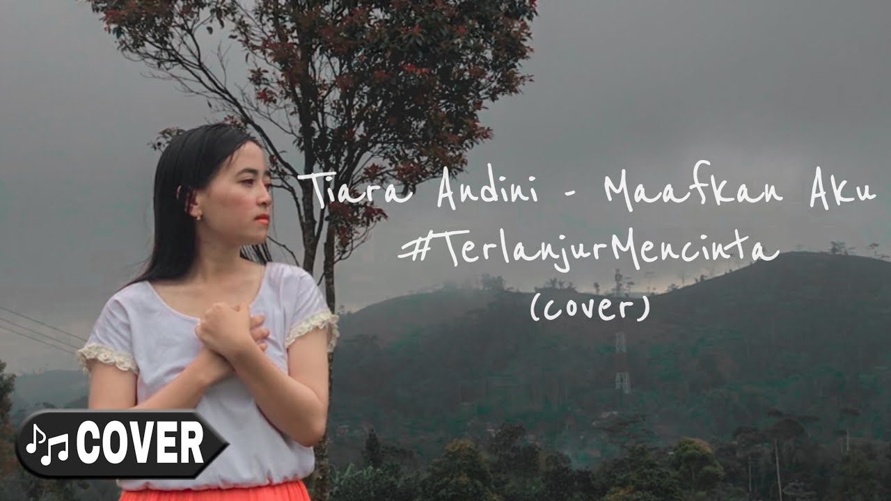 TIARA ANDINI - MAAFKAN AKU #TerlanjurMencinta (cover) by Selly Smy