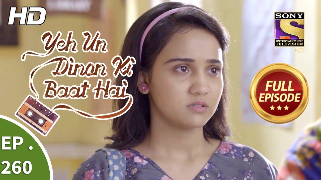 Download Yeh Un Dinon Ki Baat Hai - Ep 260 - Full Episode - 31st August, 2018