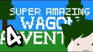 SUPER AMAZING WAGON ADVENTURE!!! Attempt #4