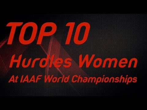 Top 10 Hurdles Women at IAAF World Championships