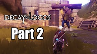 DECAY OF LOGOS - Part 2 Playthrough Gameplay | PS4 PRO (No Commentary)