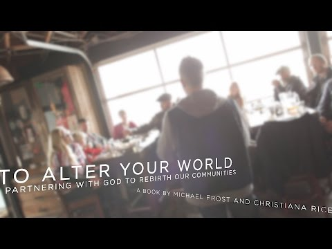 'To Alter Your World' by Michael Frost and Christiana Rice