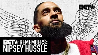 The Legacy of Nipsey Hussle: Timeline Of His Prolific Life | BET Remembers