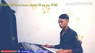 Скачать Style DJ Boom Boom Luch Solanh Sốt Py Say 2018 Keyboard Ny