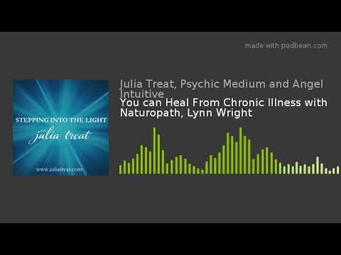You can Heal From Chronic Illness with Naturopath, Lynn Wright