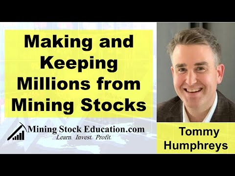 Making and Keeping Millions from Mining Stocks with Tommy Humphreys