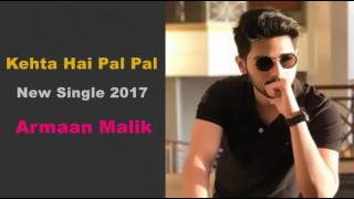 Download Video kehta hai pal pal tumse armaan malik MP3 3GP MP4