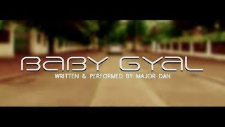 Download Major Dan-Baby Gyal(Official ) MP3 song and Music Video