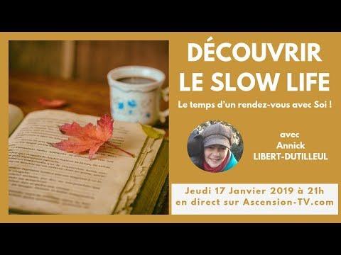 """[BANDE-ANNONCE] """"Découvrir le Slow Life !"""" avec Annick LIBERT-DUTILLEUL le 17/01/2019 à 21h"""