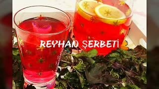 Reyhan Şerbeti Nasıl Yapılır/ Nefis Reyhan Şerbeti Tarifi