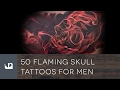 50 Flaming Skull Tattoos For Men