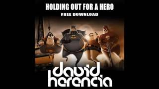 David Herencia - Holding Out For A Hero (Original Mix)