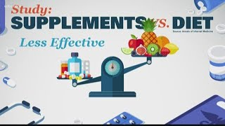 Nutrients from food better than supplements
