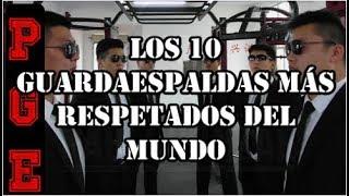 Los 10 Guardaespaldas más respetados del mundo