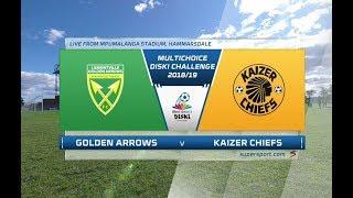 MultiChoice Diski Challenge 2018/19 | Golden Arrows vs Kaizer Chiefs