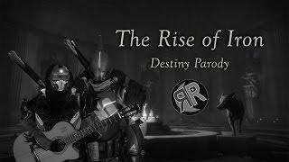 "The Rise of Iron - Destiny Parody (""The Sound of Silence"" by Simon & Garfunkel)"