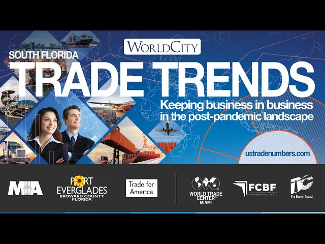 TRADE TRENDS WEBINAR: SOUTH FLORIDA, PREPARING FOR A POST-PANDEMIC LANDSCAPE