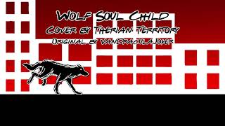 THERIAN SONG | Wolf Soul Child - Cover by Therian Territory
