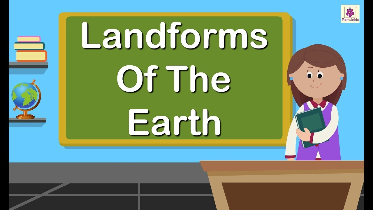 hight resolution of Exploring The Landforms of the Earth   Periwinkle - YouTube