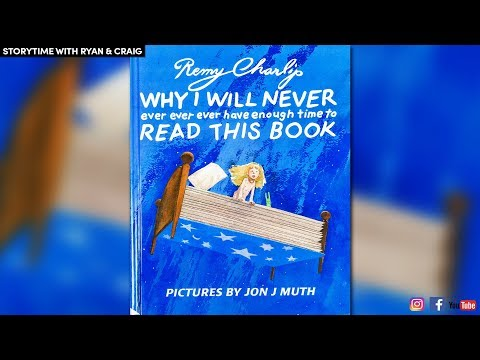 STORYTIME  Why I Will Never Ever... Have Enough Time To Read This Book by Remy Charlip  READ ALOUD