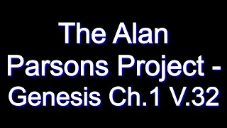 The Alan Parsons Project - Genesis Ch.1 V.32