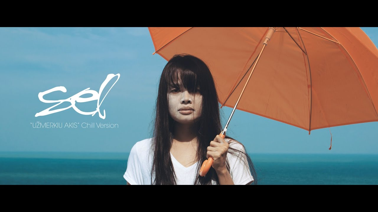 SEL - Užmerkiu Akis (Chill Version) Official Music Video