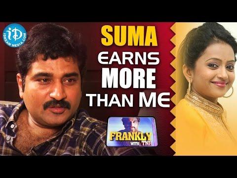 Suma Earns More Than Me - Rajiv Kanakala...