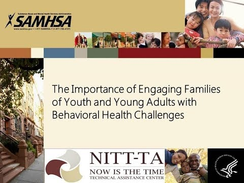 The Importance of Engaging Families of Youth and Young Adults with Behavioral Health Challenges