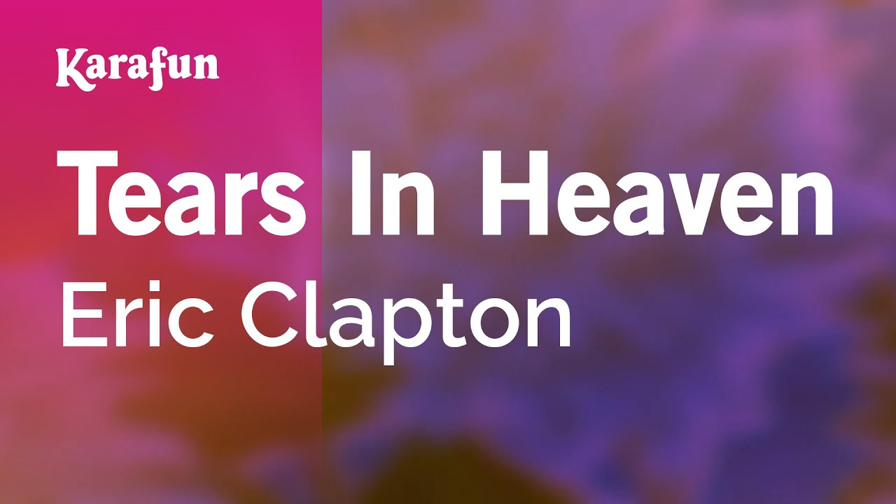 Karaoke Tears In Heaven - Eric Clapton *