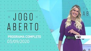 JOGO ABERTO - 03/09/2020 - PROGRAMA COMPLETO