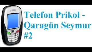 Telefon Prikol   Qaragün Seymur 2