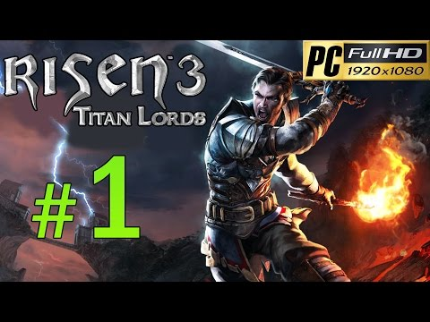 Risen 3 Titan Lords [PC] Walkthrough - Part 1 Gameplay No Commentary 1080p