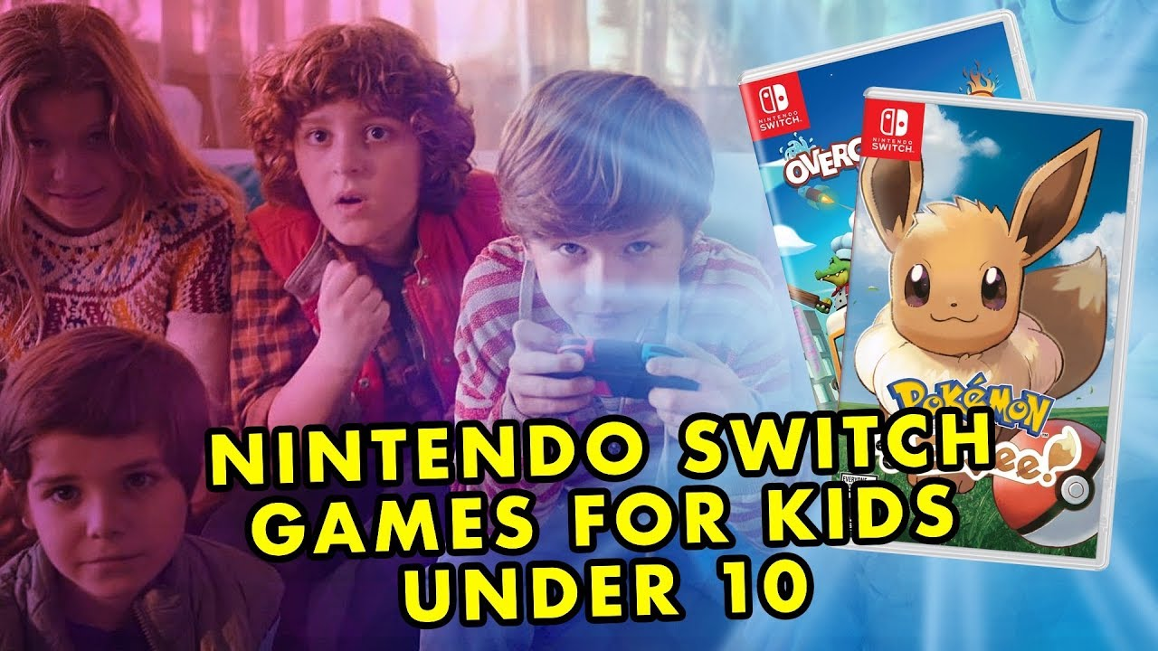 Best Nintendo Switch Games For Kids Under 10 2018 Youtube
