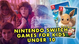 Best Nintendo Switch Games For Kids Under 10!  2018