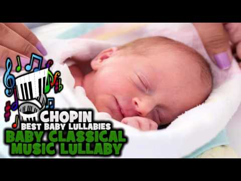 ♫❤  Classical Music For Babies To Go To Sleep  Chopin Classical Baby Lullaby ♫❤