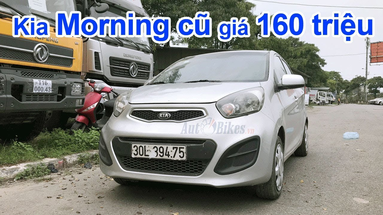Chọn mua Kia Morning cũ giá 160 triệu đồng