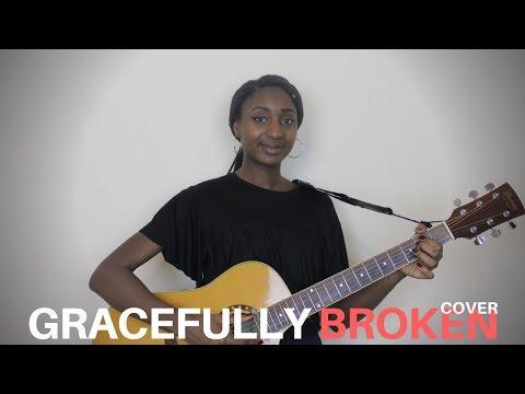 Tasha Cobbs Leonard / Matt Redman - Gracefully Broken (Acoustic Cover) | Abigail A