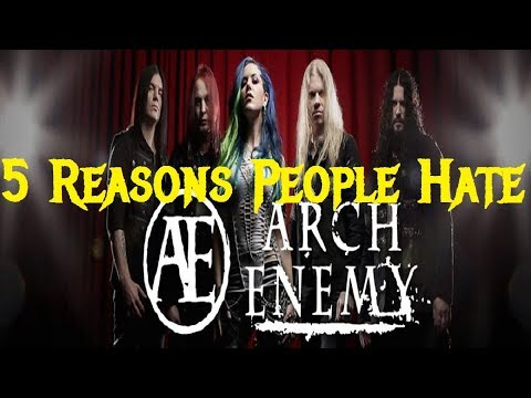 5 Reasons People Hate ARCH ENEMY