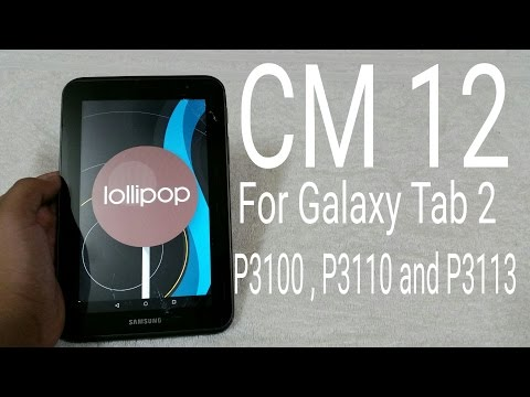 Cm12.1 Android 5.1 for tab 2 p3100 p3110 & p3113