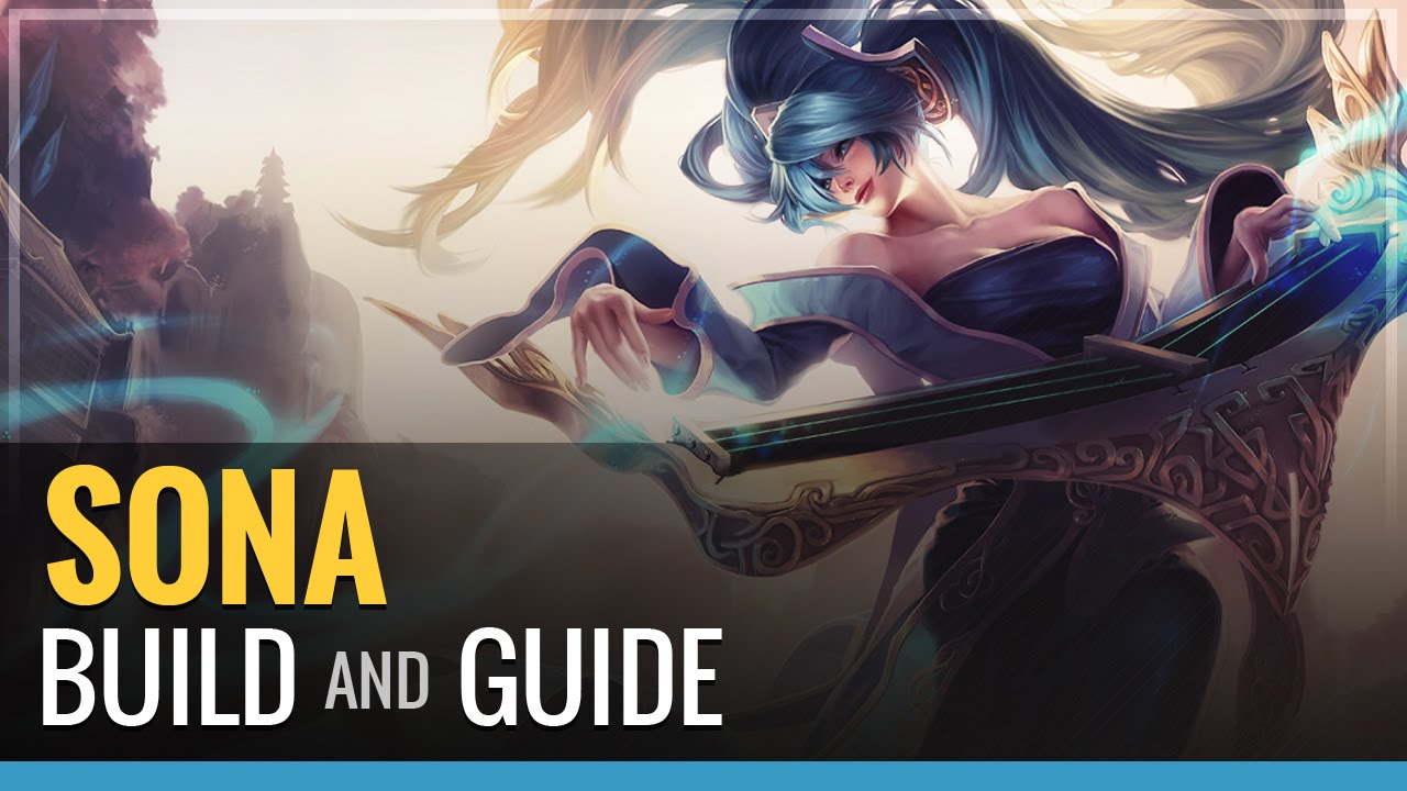 League Of Legends Sona Build And Guide Youtube