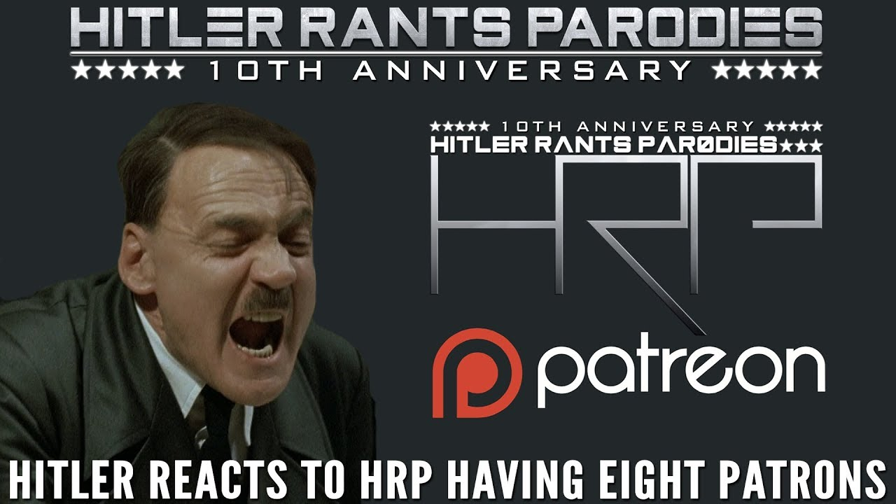 Hitler reacts to HRP having 8 Patrons